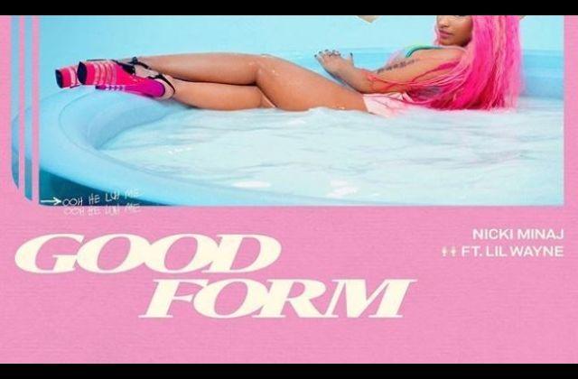 Stream & Download Nicki Minaj – Good Form (Remix) Ft. Lil Wayne .