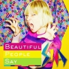 Beautiful People Say by Sia