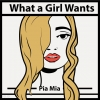 What A Girl Wants by Pia Mia