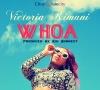 WHOA [REMIX] by Victoria Kimani FT Prezzo & AY