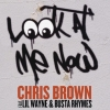 Look At Me Now  by Chris Brown feat. Lil Wayne & Busta Rhymes