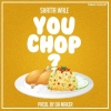 You Chop? by Shatta Wale