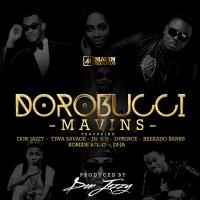 Dorobucci - Mavins - Don Jazzy, Dr SID, D'Prince, Reekado Banks, Korede Bello, Di'ja