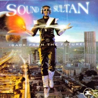 Sound Sultan - Back From The Future : Full Album Zip Free