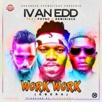 Work Work (Gbera) (feat. Phyno & Reminisce) - Reminisce