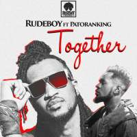 Together by Rudeboy Ft. Patoranking