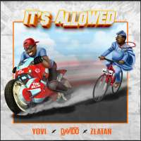 Its Allowed - Yovi ft Davido & Zlatan