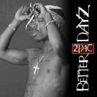 Intro - Better Dayz - Tupac Shakur