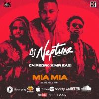 Mia Mia - Dj Neptuneft C4 Pedro & Eazi