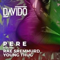 Pere by Davido ft. Rae Sremmurd, Young Thug