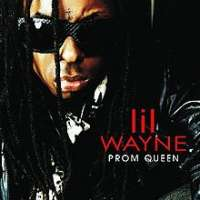 Prom Queen by Lil Wayne