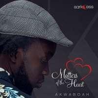 Matters Of The Heart - Akwaboah
