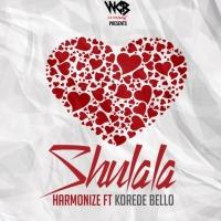 Shulala - Harmonize feat. Korede Bello