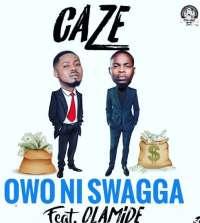 Owo Ni Swagga - Caze ft Olamide