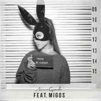 Be Alright - Ariana Grande Ft Migos