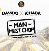 Man Must Chop - Ichaba ft Davido