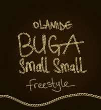 Buga Small Small (Freestyle) - Olamide