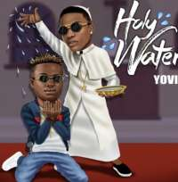 Holy Water - Yovi ft. Wizkid