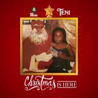 Christmas Is Here by Teni