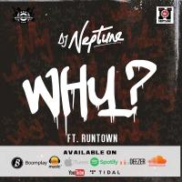 Why - DJ Neptune Ft. Runtown