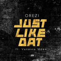 Just Like Dat - Vanessa Mdee ft Orezi