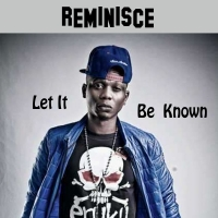 Let It Be Known - Reminisce