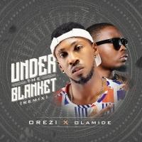 Under The Blanket (Remix) - Orezi