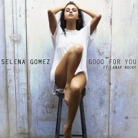 .Good For You by Selena Gomez ft. A$AP Rocky