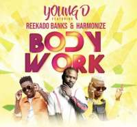 Body Work by Young D ft Reekado Banks & Harmonize