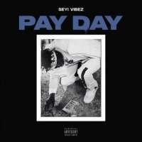 Pay Day - Seyi Vibez