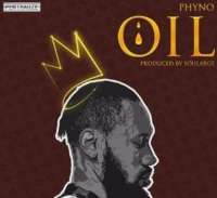 OIL by Phyno