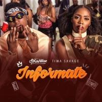Informate - Tiwa Savage & Dj Kaywise