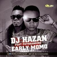 Early MoMo (Morning) - DJ Hazan ft. Patoranking