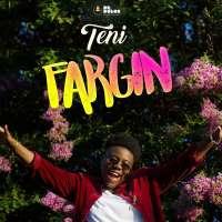 Fargin by Teni