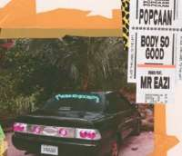 Body So Good Remix - Popcaan ft Mr Eazi