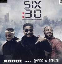 6.30 - Abdul ft. Davido, Peruzzi