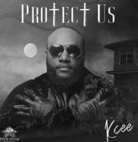 Protect Us - Kcee