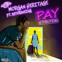 Pay Attention by Morgan Heritage feat. PatoRanking