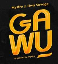 Gawu by Tiwa Savage ft Mystro