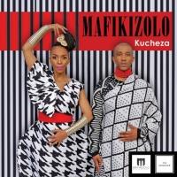Kucheza  - Mafikizolo