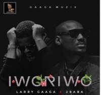 Iworiwo by Larry Gaaga ft 2Baba