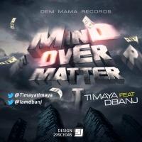 Mind Over Matter - Timaya ft. Dbanj