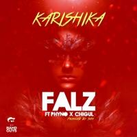 Karishika - Falz ft. Phyno, Chigurl
