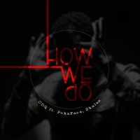 How We Do by CDQ ft. Pokaface & Skales