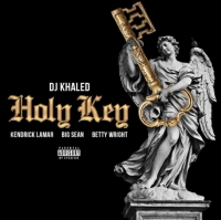 Holy Key - DJ Khaled ft. Kendrick Lamar, Big Sean & Betty Wright