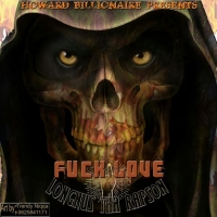 Fuck Love - Longnus Tha Rap Son