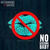 No Kissing Baby  by Patoranking ft Sarkodie