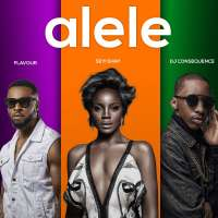 Alele - Seyi Shay ft. Flavour N'abania, DJ Consequence