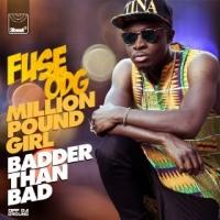Million Pound Girl (Badder Than Bad) (Rymez Remix) by Fuse ODG