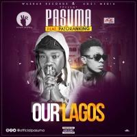 Our Lagos by Pasuma Wonder ft. Patoranking